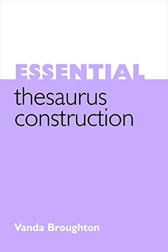 Essential Thesaurus Construction By Vanda Broughton