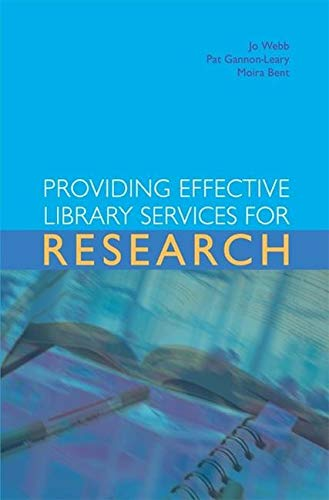 Providing Effective Library Services for Research (Facet Publications (All Titles as Published)) By Jo Webb