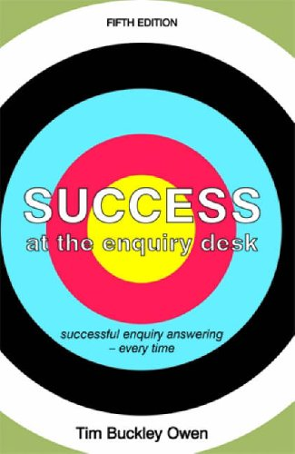 Success at the Enquiry Desk: Successful Enquiry Answering Everytime by Tim Owen