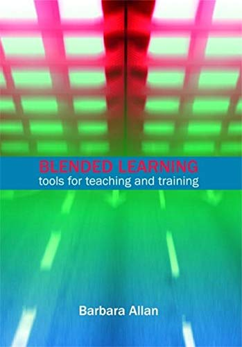 Blended Learning: Tools for Teaching and Training by Barbara Allan
