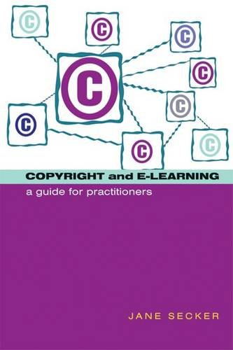 Copyright and E-learning: A Guide for Practitioners by Jane Secker