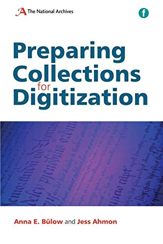 The Facet Preservation Collection: Preparing Collections for Digitization (The Facet Preservation Collection 2) By Anna E. Bulow