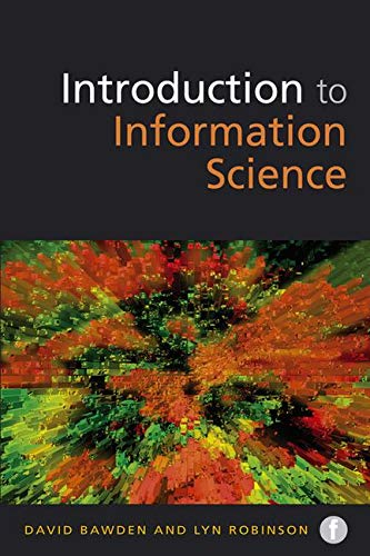 The Facet LIS Textbook Collection: Introduction to Information Science (Foundations of the Information Sciences) By David Bawden