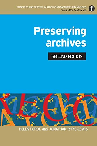 The Facet Preservation Collection: Preserving Archives (Principles and Practice in Records Management and Archives) By Helen Forde