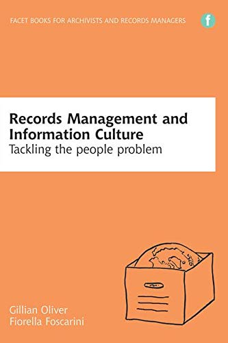 Records Management and Information Culture: Tackling the people problem (Facet Publications (All Titles as Published)) By Gillian Oliver