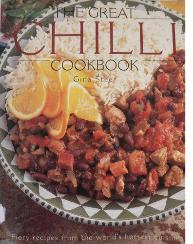 The Great Chilli Cookbook By Gina Steer