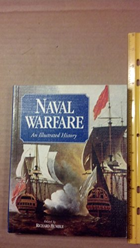 Naval Warfare: An Illustrated History By Richard Humble