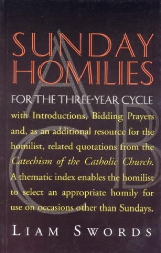 Sunday Homilies for the Three-Year Cycle By Liam Swords