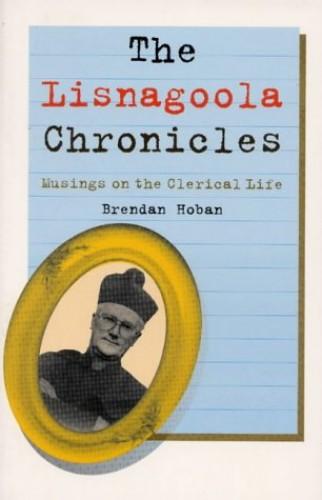 The Lisnagoola Chronicles By Brendan Hoban