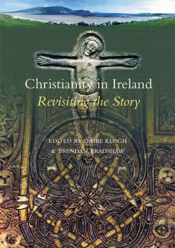 Christianity in Ireland By Brendan Bradshaw