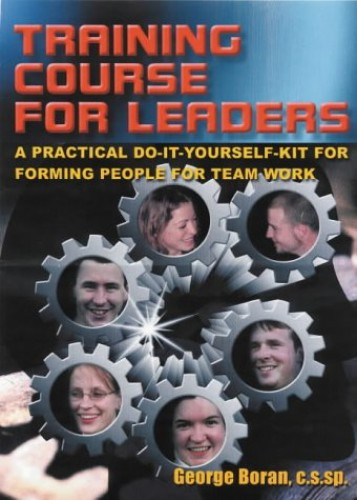 Training Course for Leaders By George Boran