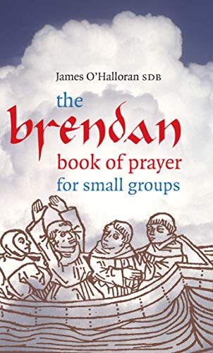 Brendan Book of Prayer for Small Groups By James O'Halloran