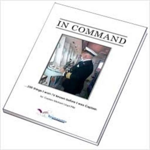 In Command: 200 Things I Wish I'd Know Before I Was Captain By Michael Lloyd