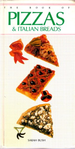 The Bbook of Pizzas and Italian Breads by Sarah Bush Book The Cheap Fast Free