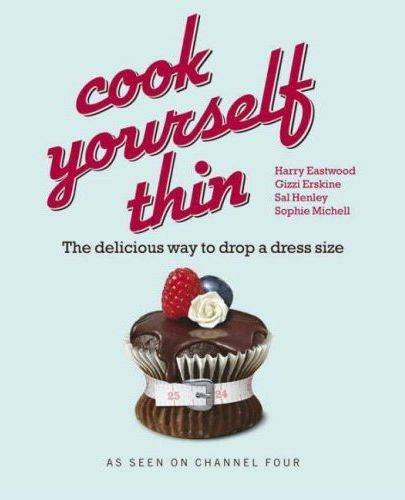 Cook Yourself Thin By Harry Eastwood