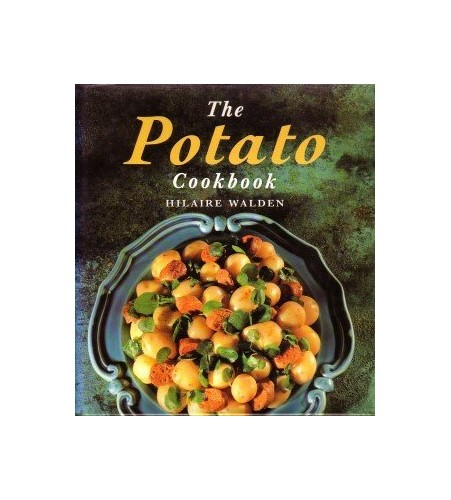 The Potato Cookbook By Hilaire Walden