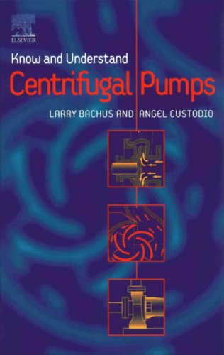 Know and Understand Centrifugal Pumps By Edited by L. Bachus
