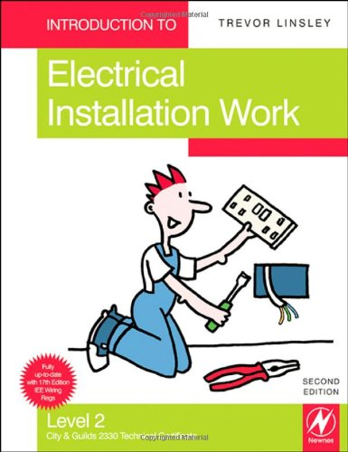 Introduction to Electrical Installation Work: Level 2: Compulsory Units for the City & Guilds 2330 Certificate in Electrotechnical Technology (Installation Route) by Trevor Linsley