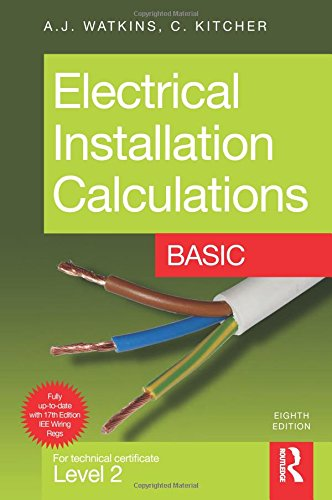 Electrical Installation Calculations: Basic: For Technical Certificate Level 2 Basic By Christopher Kitcher (Central Sussex College, UK)