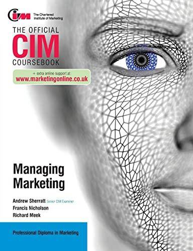CIM Coursebook: Managing Marketing By Francis Nicholson