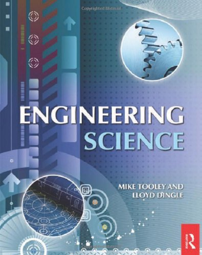Engineering Science: For Foundation Degree and Higher National By Mike Tooley (former Vice Principal at Brooklands College, UK)