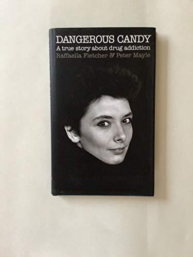 Dangerous Candy By Raffaella Fletcher
