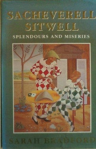 Splendours and Miseries By Sarah H. Bradford
