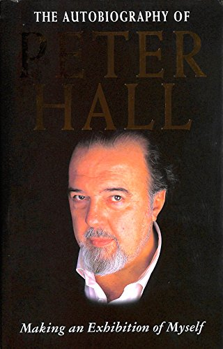 Making an Exhibition of Myself By Sir Peter Hall