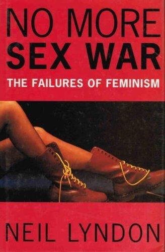 No More Sex War By Neil Lyndon