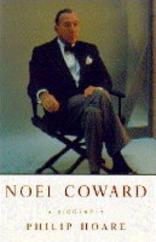 Noel Coward: A Biography By Philip Hoare