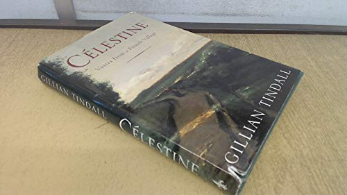 Celestine By Gillian Tindall
