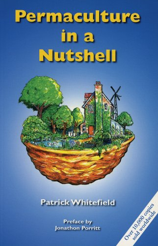 Permaculture in a Nutshell: 1 By Patrick Whitefield