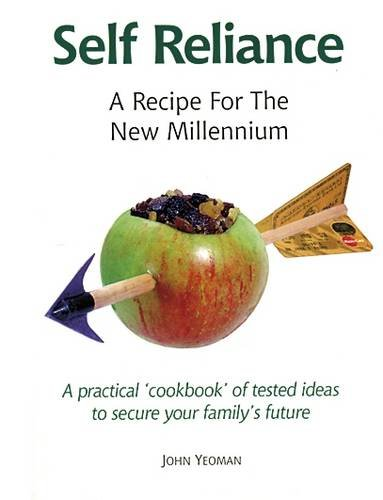 Self Reliance: A Recipe for the New Millennium by John Yeoman