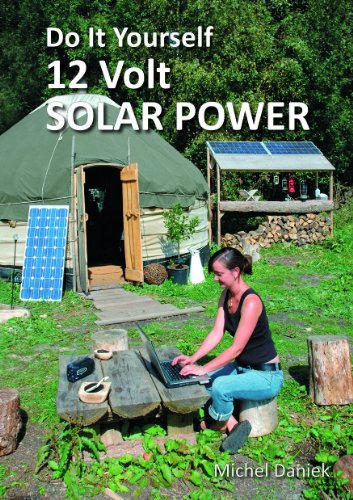 Do It Yourself 12 Volt Solar Power (Simple Living) By Michael Daniek