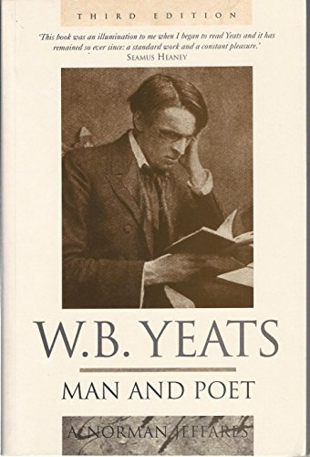W.B.Yeats: Man and Poet by A. Norman Jeffares