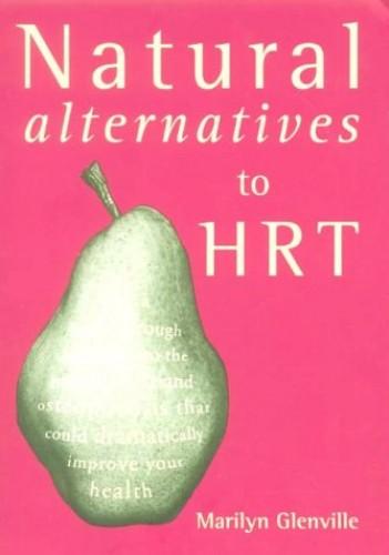 Natural Alternatives to HRT By Marilyn Glenville
