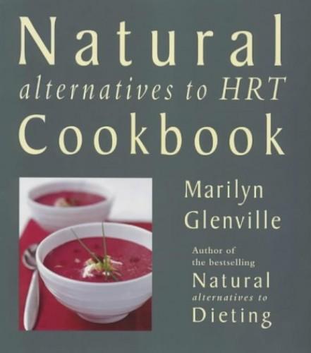 Natural Alternatives to HRT Cookbook By Marilyn Glenville