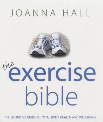 Joanna Hall's Exercise Bible by Joanna Hall