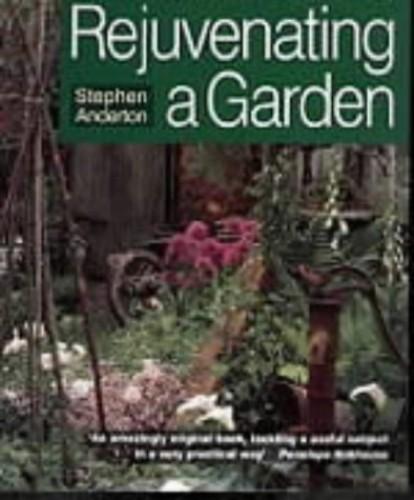 Rejuvenating a Garden By Stephen Anderton