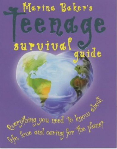 Marina Baker's Teenage Survival Guide By Marina Baker