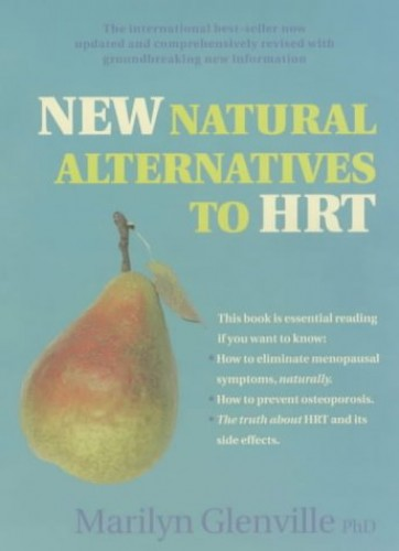 The New Natural Alternatives to HRT by Marilyn Glenville