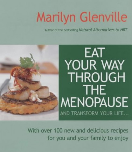 Eat Your Way Through the Menopause by Marilyn Glenville