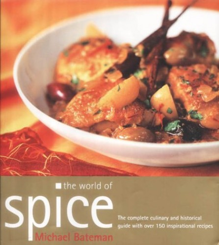 The World of Spice By Michael Bateman