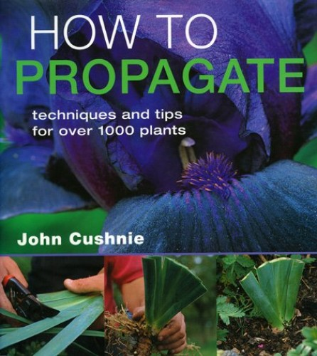 How to Propagate by John Cushnie