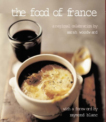 The Food of France: A Regional Celebration by Sarah Woodward