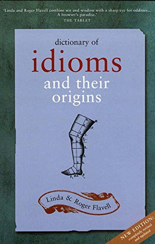 Dictionary Of Idioms: Revised Edition By Linda Flavell
