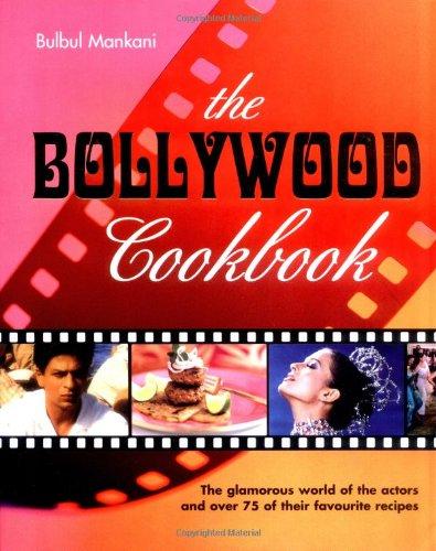 The Bollywood Cookbook By Bulbul Mankani