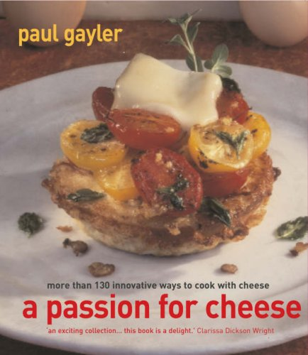 A Passion for Cheese By Paul Gayler