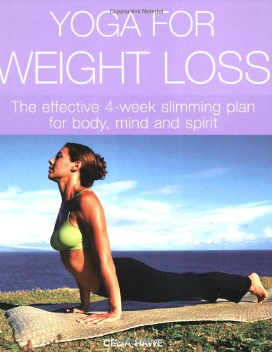 Yoga For Weight Loss By Celia Hawe