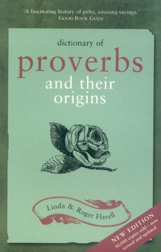 Dictionary of Proverbs: And Their Origins By Linda Flavell